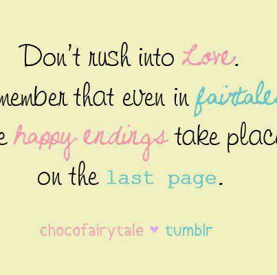 Don't rush into love