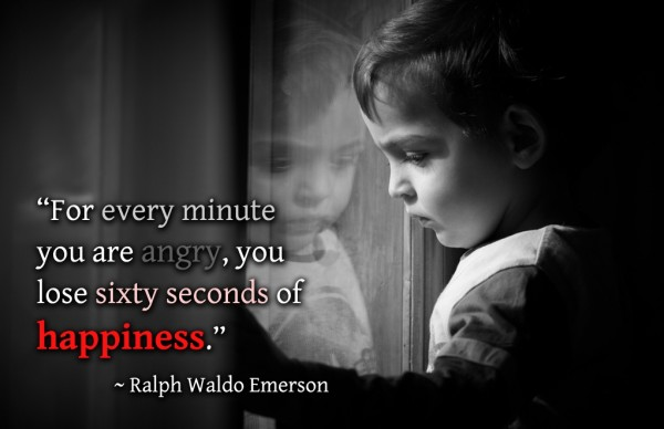 For Every Minute You Are Angry, You Lose Sixty Seconds Of Happiness