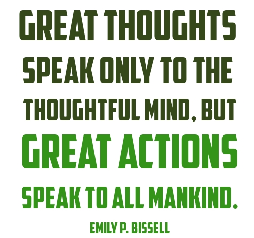 Great actions speak to all mankind