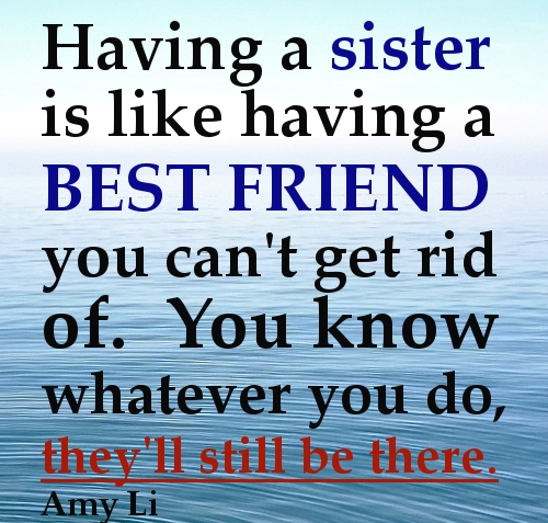 Having a sister is like having a best friend