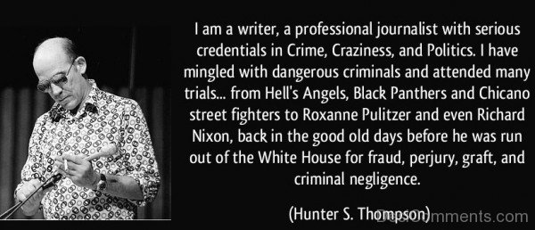 I Am A Writer A Professional Journalist With Serious Credentials In Crime