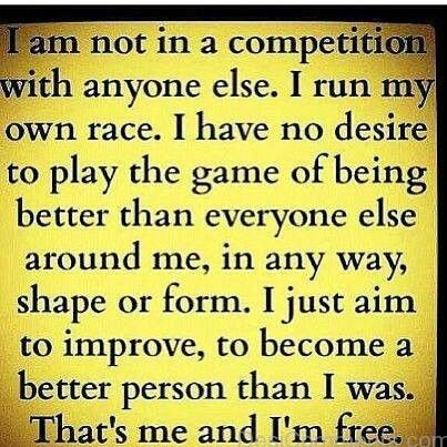 I Am Not In A Competition With Anyone Else