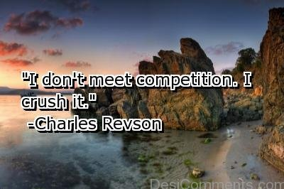 I Don't Meet Competition