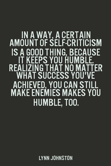 In A Way A Certain Amount Of Self Criticism Is A Good Thing