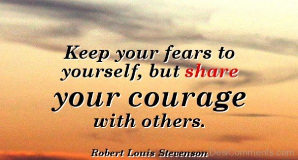 Keep Your Fears To Yourself ,