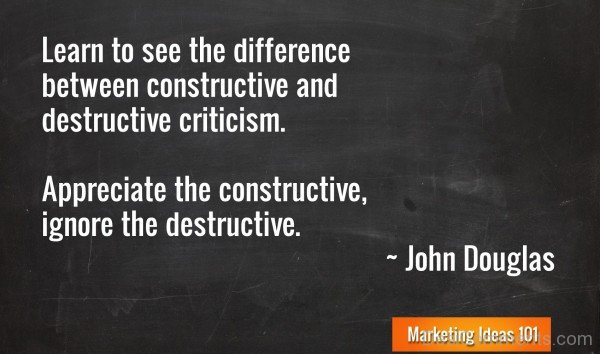 Learn To See The Difference Between Constructive And Destructive Criticism