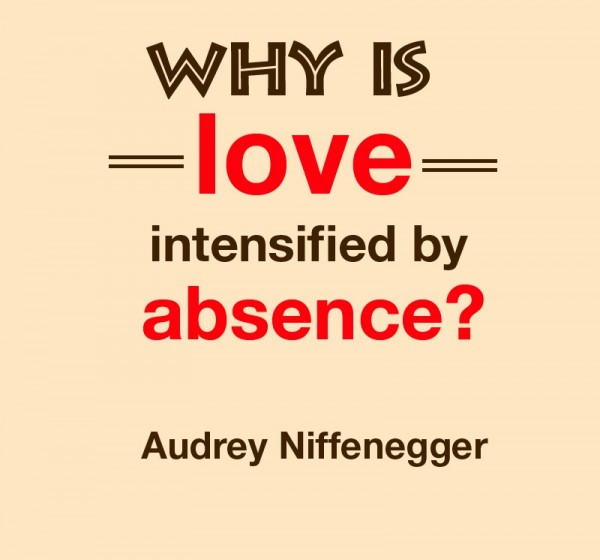Love intensified by absence