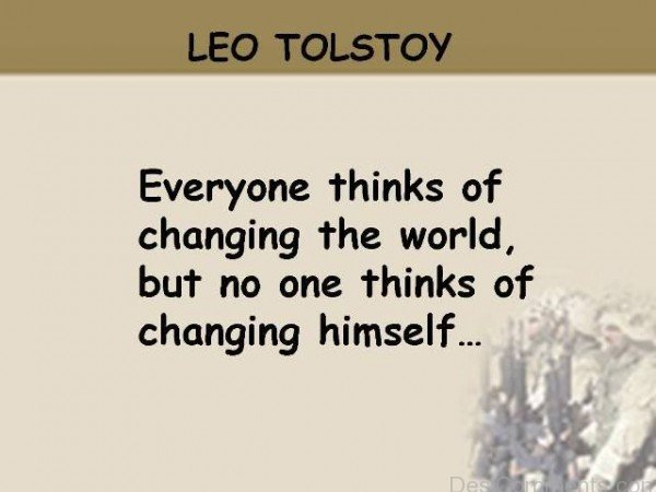 No One Thinks Of Changing Himself