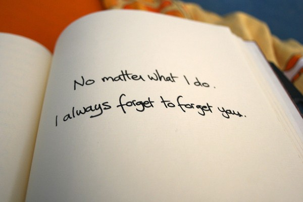 No matter what i do i always forget to forget you