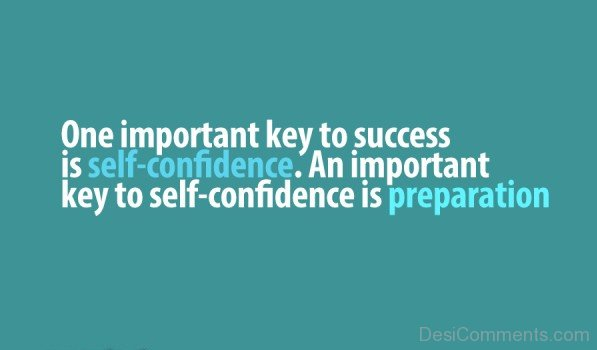 One Important Key to Success  Is Self Confidence