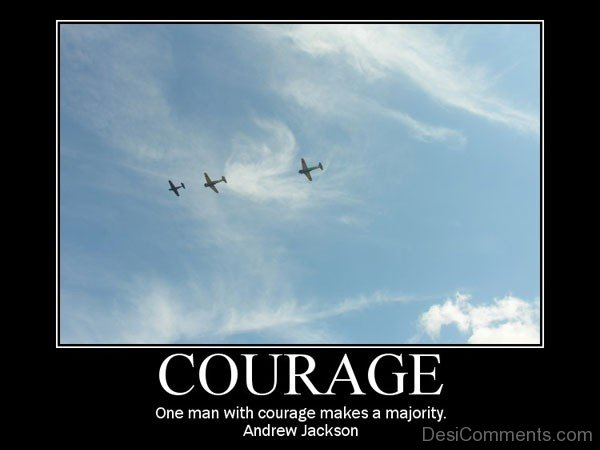 One Man With Courage Makes A Majority