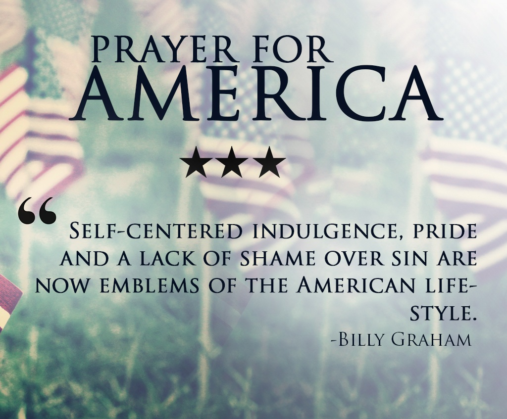 Prayer For America Self Centered Indulgence Pride And A Lack Of