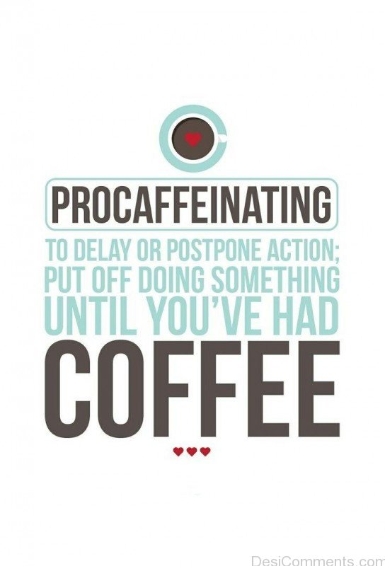 Procaffeinating Coffee