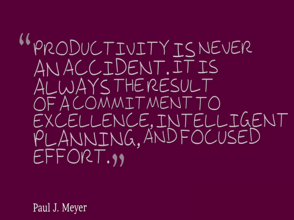 Productivity Is Never An Accident. It Is Always The Result Of Commitment