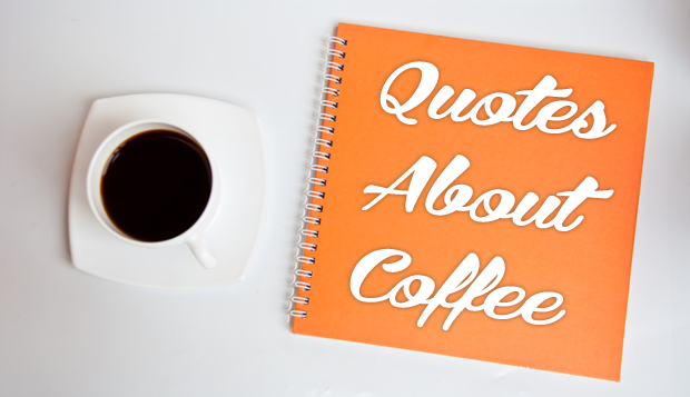 Coffee Quotes And Pictures: Coffee Quotes, Sayings About Caffeine