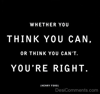 Think You Can , Or Think You Can't