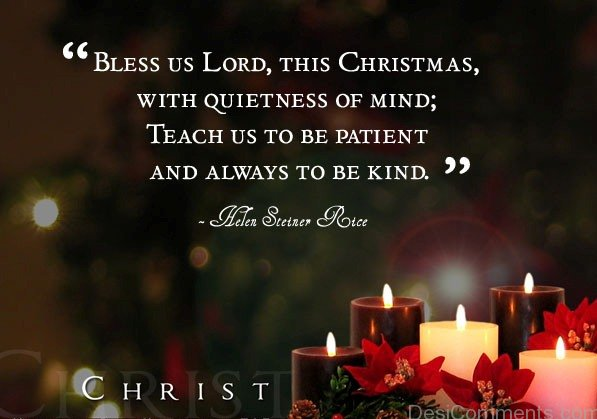 This Christmas With Quietness Of Mind.Teach Us To Be Patient And  Always To Be Kind
