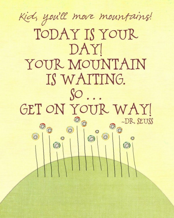 Dr Seuss Today Is Your Day Quote: Dr. Seuss Quotes