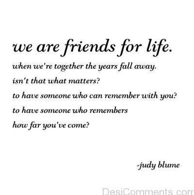 We Are Friends For life