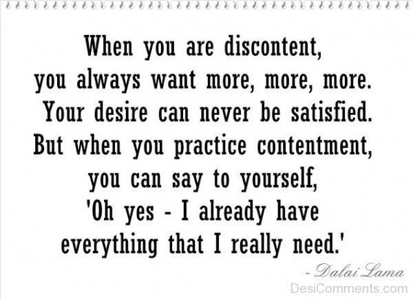 When You Are Discontent, You Always Want More,More More