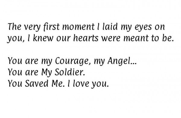 You are my Soldier. You saved me i love you
