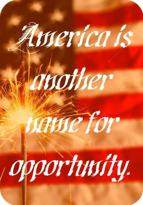 america-is-another-name-for-opportunity-america-quote