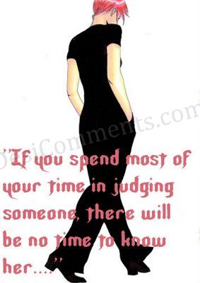 Don't waste time in judging people