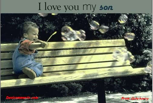 I love you my son