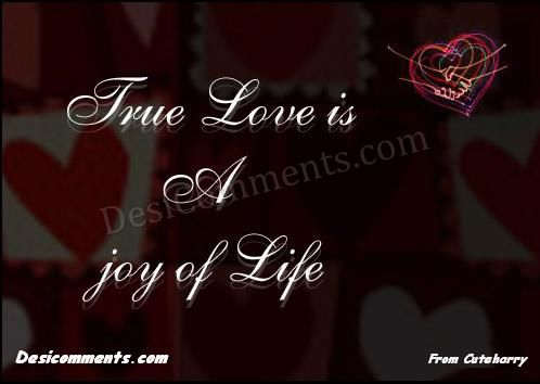 True Love is joy  of Life...Not everybody is Lucky