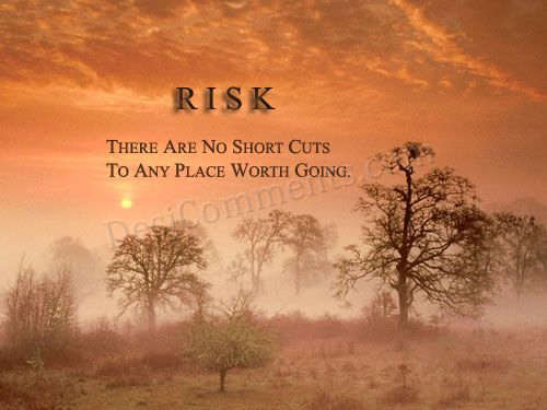 Risk There Are No Shortcuts Desicomments Com