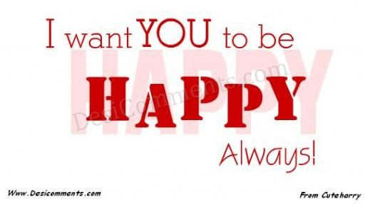 want you to be happy