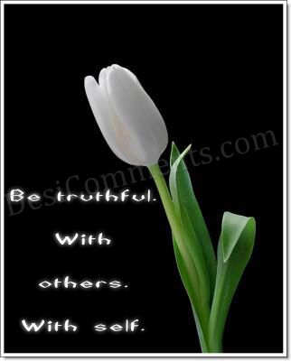 Be truthful