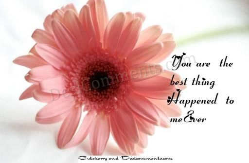 You are the best thing that happened to me