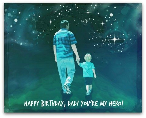 Happy Birthday Dad You Are My Hero