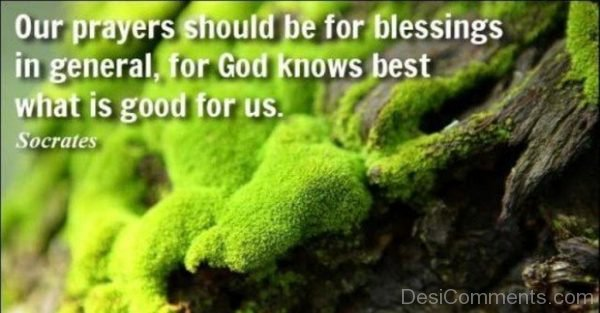 Our Prayers Should Be For Blessings In General-DC34