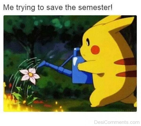 Me Trying To Save The Semester-DC148