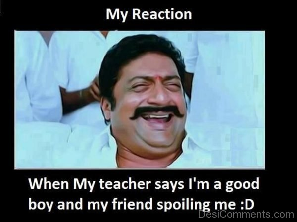 Picture: My Reaction When My Teacher Says