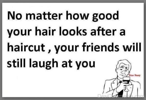 No Matter How Good Your Hair Looks-DC158