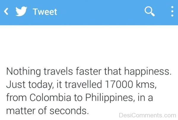 Picture: Nothing Travels Faster That Happiness