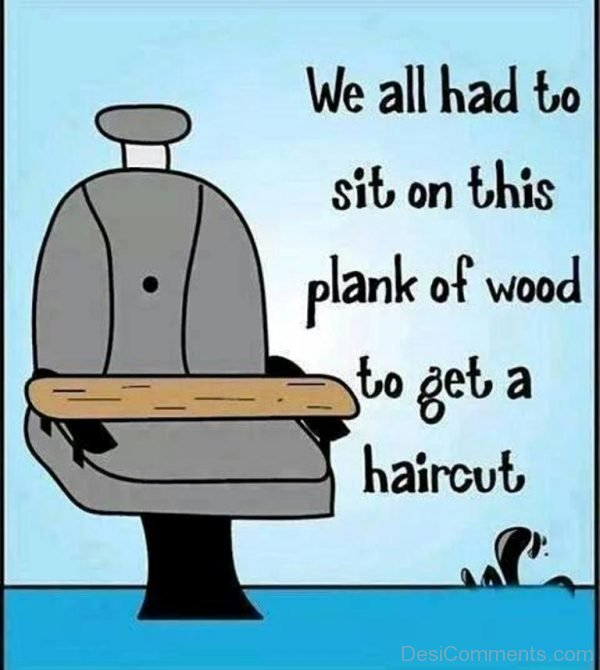 Picture: We All Had To Sit On This Plank