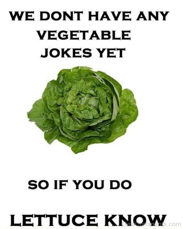 Picture: We Don't Have Any Vegetable Jokes