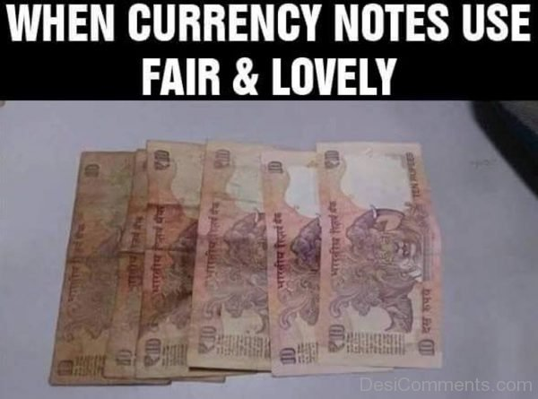 When Currency Notes Use Fair And Lovely-DC131