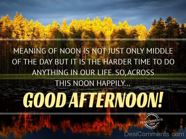 Good Afternoon - Meaning Of Noon