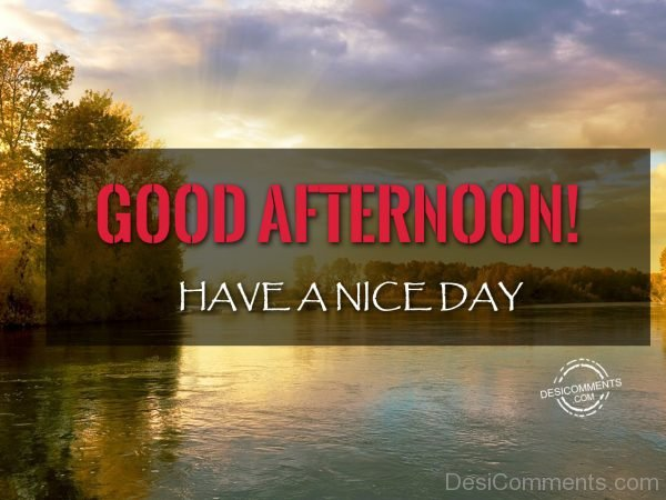 Have A Nice Day - Good Afternoon