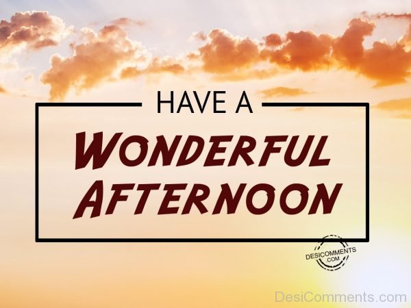 Have A Wonderful Afternoon - Image