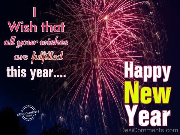 I wish that all your wishes are fulfilled this year…
