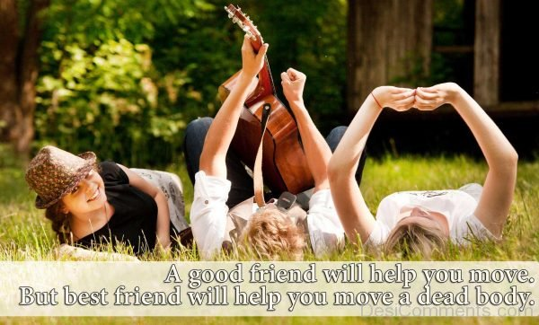 A Good Friend Will Help You Move