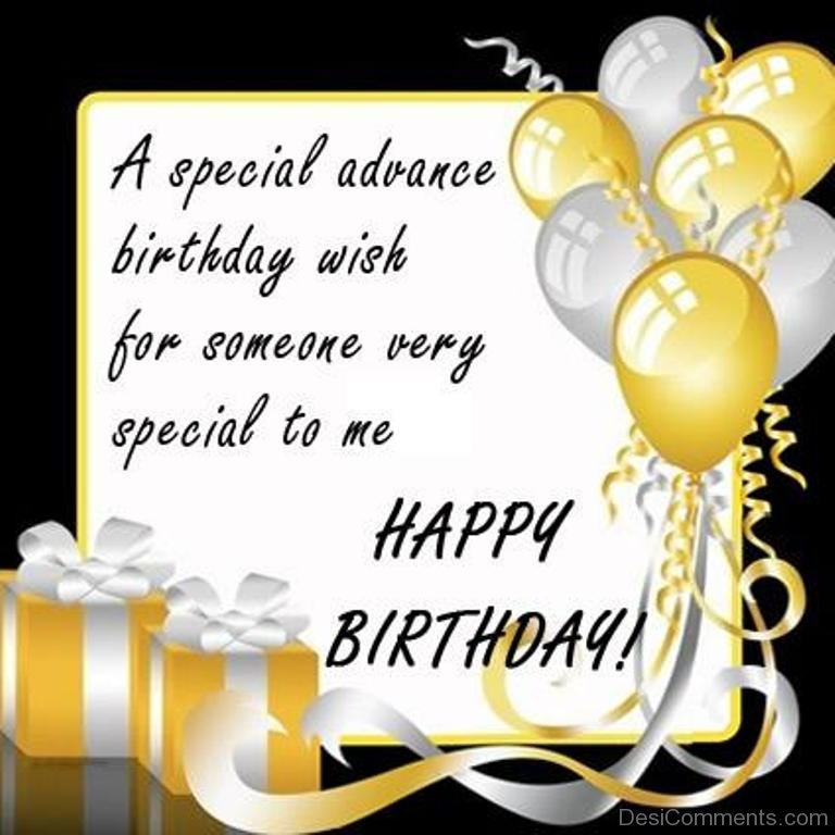 A Special Advance Birthday Wish For Someone Very Special To Me