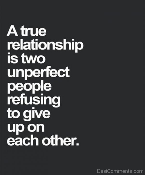 A True Relationship Is Two Unperfect People