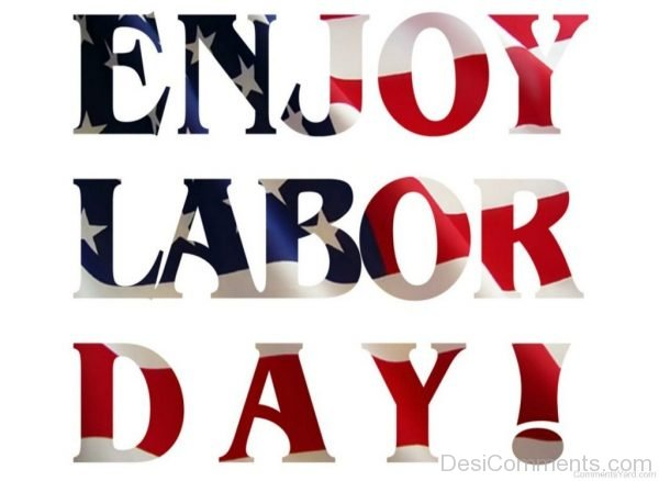 Awesome Pic Of Enjoy Labour Day
